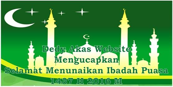 Dedy Akas Website Mengucapkan Selamat Menunaikan Ibadah Puasa - Dedy Akas Website