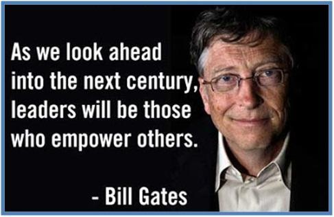As we look ahead into the next century, leaders will be those who empower others, Bill Gates - Dedy Akas Website