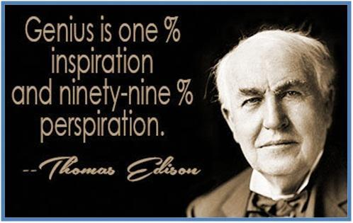 Genius is one percent inspiration and ninty-nine percents perspiration, Thomas Alva Edsion - Dedy Akas Website