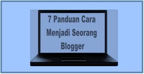 7 Panduan Cara Menjadi Seorang Blogger | Dedy Akas Website