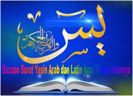 Bacaan Surat Yasin Arab dan Latin juga Terjemahannya